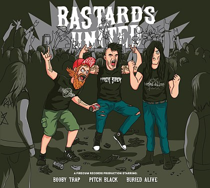 Bastards United - Booby Trap / Pitch Black / Buried Alive